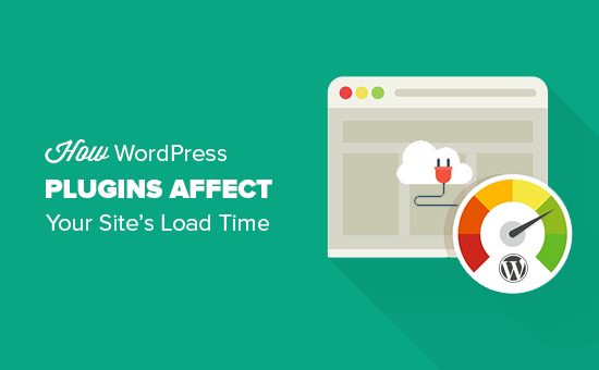 WordPress插件如何影响您的网站的加载时间